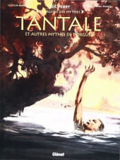 Tantale et autres mythes de l'orgueil - Tome 1
