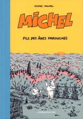 Michel (Maurel) -3- Michel, fils des âges farouches