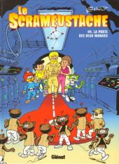Le scrameustache -44- La porte des deux mondes