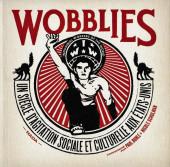 Wobblies - Wobblies - Un siècle d'agitation sociale et culturelle aux États-Unis
