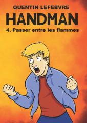 Handman -4- Passer entre les flammes