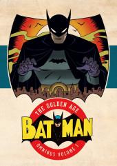 Batman: The Golden Age Omnibus (2015) -INT01a- Batman: The Golden Age Omnibus Vol. 1