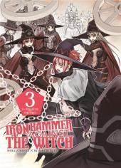 Iron Hammer Against the Witch -3- La revanche des sorcières 3