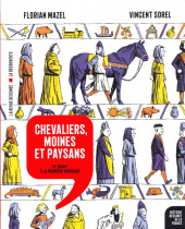 Histoire dessinée de la France -6- Chevaliers, moines et paysans - De Cluny à la Première croisade