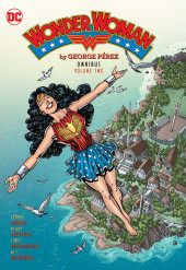 Wonder Woman (1987) -OMN02- Wonder Woman by George Perez Omnibus, Volume Two