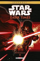 Star Wars - Dark Times -INT2- Intégrale 2