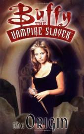 Buffy the vampire slayer: the origin -INT- Buffy the vampire slayer : the origin