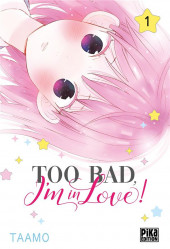 Too bad, I'm in love ! -1- Tome 1