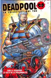 Deadpool - la collection qui tue (hachette) -219- Cable et deadpool : le culte de la personnalité