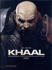 Khaal, Chroniques d'un empereur galactique -INT- Intégrale