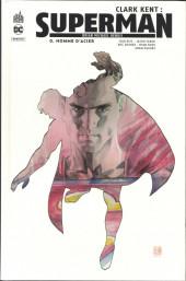 Clark Kent : Superman -0- Homme d'acier