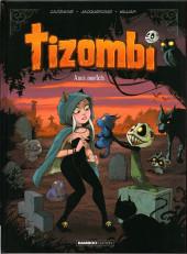 Tizombi -3- Amis mortels