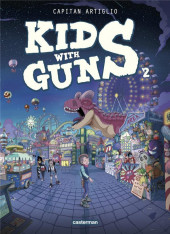 Kids with guns -2- Tome 2