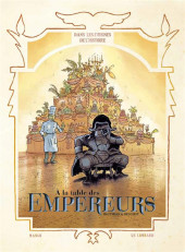 Dans les cuisines de l'Histoire -4- À la table des empereurs
