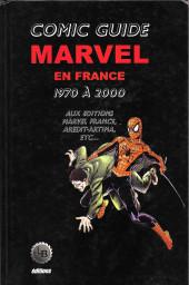 (DOC) Marvel Comics - Comic guide Marvel en France 1970 à 2000 aux éditions Marvel France, Arédit/Artima, etc...