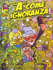 A come ignoranza -11- Everytutti loves the zombie