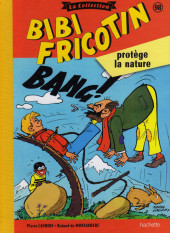 Bibi Fricotin (Hachette - la collection) -98- Bibi Fricotin protège la nature