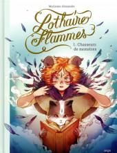 Lothaire Flammes -1- Chasseurs de monstres