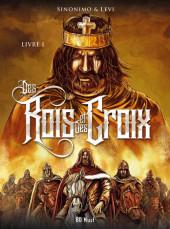 Des Rois et des Croix -1- Livre I