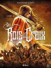 Des Rois et des Croix -2- Livre II