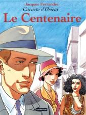 Carnets d'Orient -4b04- Le Centenaire