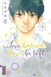 Love, be loved, leave, be left -8- Tome 8
