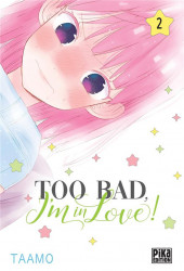 Too bad, I'm in love ! -2- Tome 2