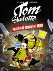 Tom Skelette -1- Le monstrueux royaume des morts