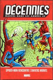 Les décennies Marvel -3- Les années 60 : Spider-man rencontre l'univers marvel