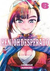 Renjoh Desperado -6- Tome 6