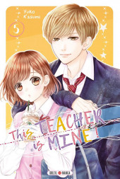 This Teacher is Mine ! -5- Tome 5
