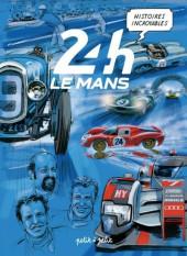 Histoires incroyables des 24h du Mans