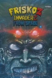 Friskoz Invaderz -3- Tome 3