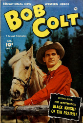 Bob Colt (1950) -3- The mysterious Black Knight of the Prairie !