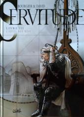 Servitude -3a2014- Livre III - L'Adieu aux Rois