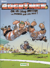 Les rugbymen -1a2007- On va leur mettre les poings sur les yeux !