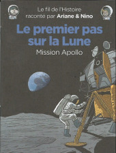 Le fil de l'Histoire (raconté par Ariane & Nino) -HC- Le premier pas sur la Lune (Mission Apollo)