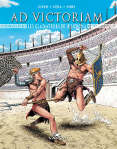 Ad Victoriam -2- les gladiateurs de Juliobona