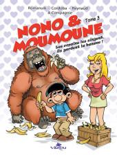 Nono & Moumoune -3- les copains les singent, ils gardent la banane !