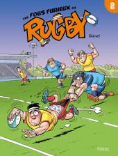 Les fous furieux du rugby -2- Les Fous furieux du rugby