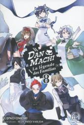 DanMachi - La Légende des Familias (Light Novel) -8- Tome 8