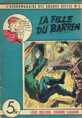 L'hebdomadaire des grands récits -3- Louis Bellejoie, Pionnier canadien - La fille du Barren