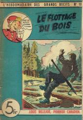 L'hebdomadaire des grands récits -10- Louis Bellejoie, Pionnier canadien - Le flottage du bois