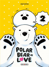 Polar Bear in Love -2- Tome 2