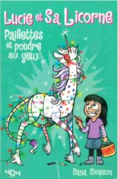 Lucie et sa licorne -4- Paillettes et poudre aux yeux