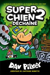 Super Chien -2- Super Chien 2 - Déchaîné
