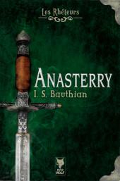 (AUT) Bauthian -R01- Les Rhéteurs, première version : Anasterry