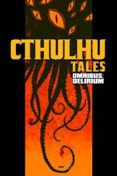 Cthulhu tales (2008) -Obni- Omnibus: Delirium
