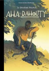 Le dixième peuple -INT1- Aha et Dahouty