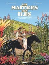 Les maîtres des îles -1- Aux Vents des Antilles : Martinique 1845